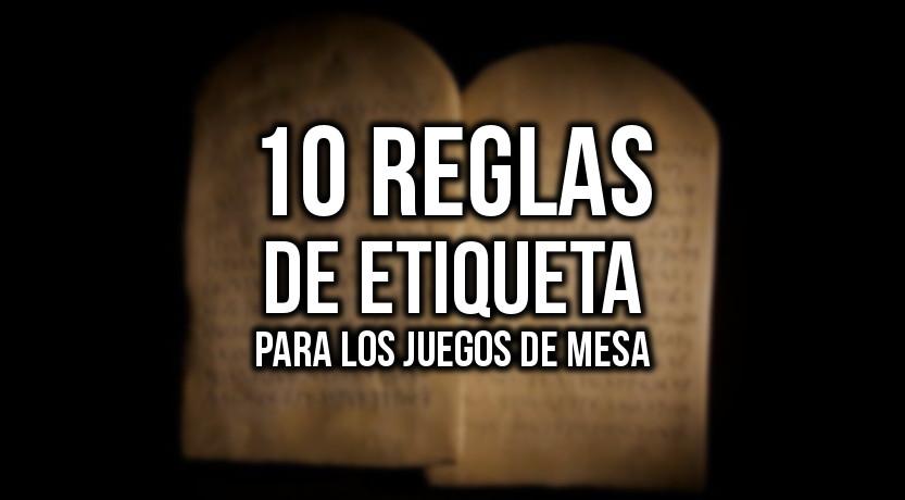 10 reglas de etiqueta para jugar juegos de mesa la matatena for 10 negritos juego de mesa